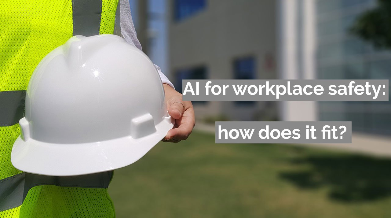 AI for workplace safety: how does it fit?