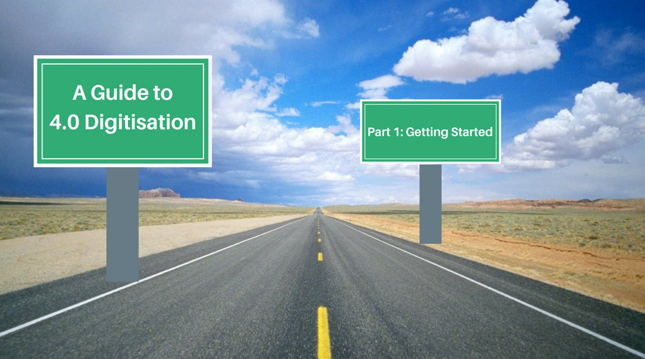 A quick start guide to executing 4.0 digitisation (Part 1: Getting started)